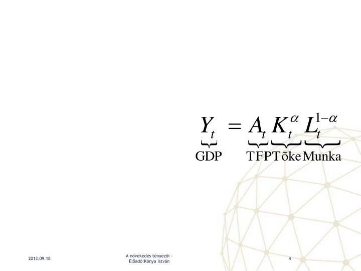 A növekedés tényezői -  Előadó:Kónya István