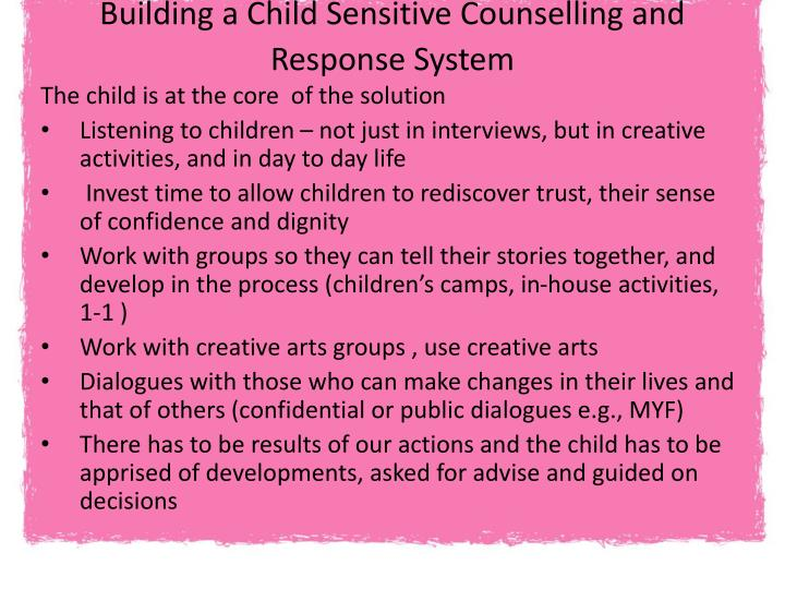 Building a Child Sensitive Counselling and Response System