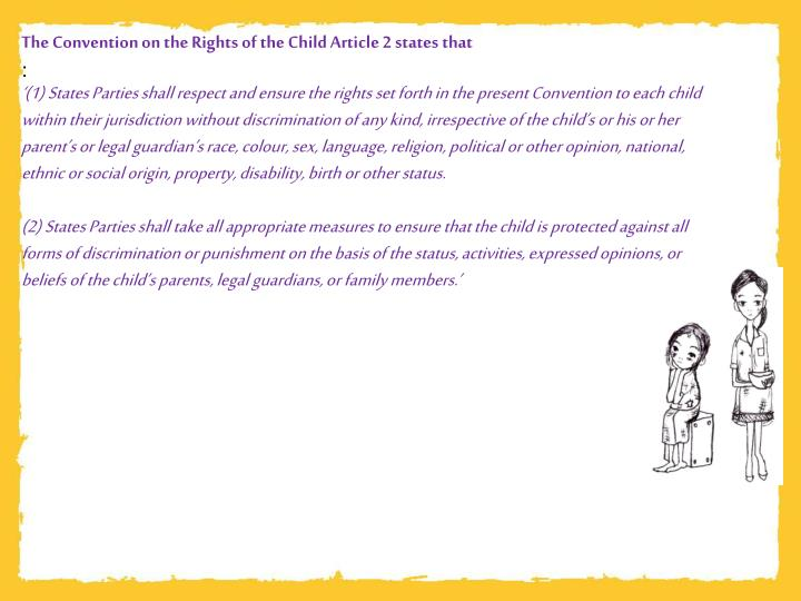 The Convention on the Rights of the Child Article 2 states that