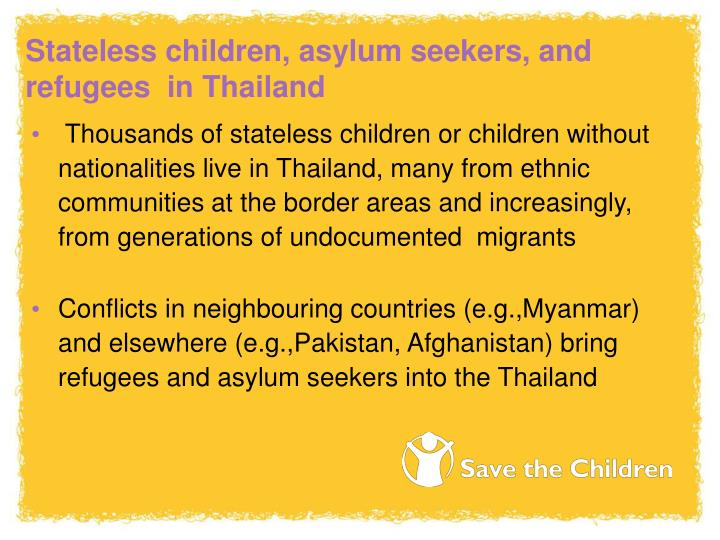 Stateless children, asylum seekers, and refugees  in Thailand