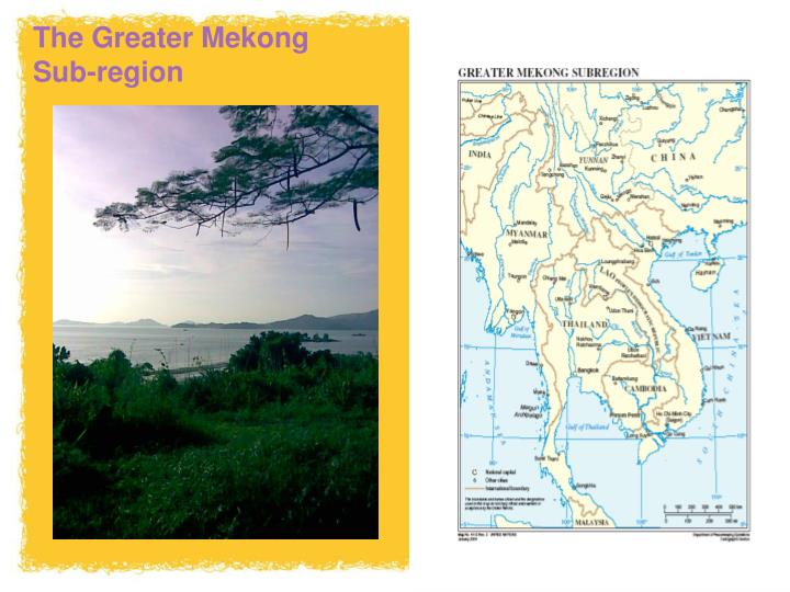 The Greater Mekong Sub-region