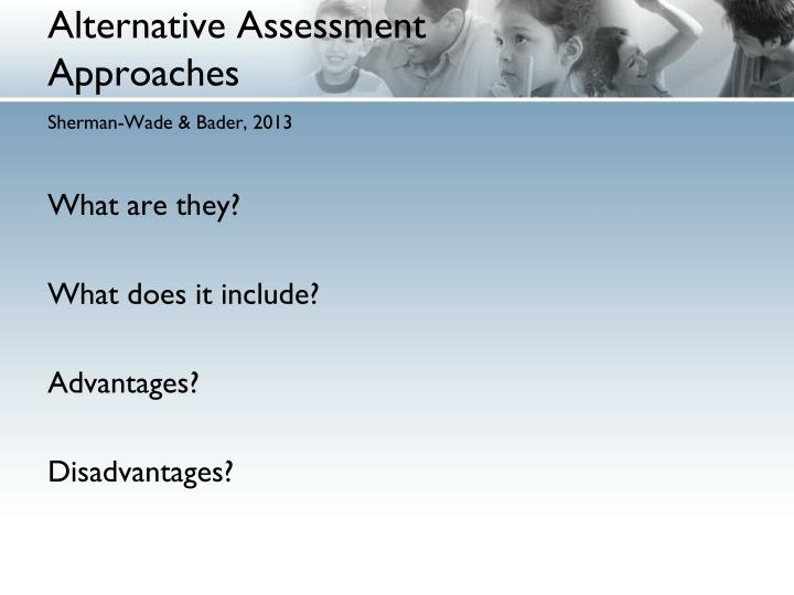 Alternative Assessment Approaches