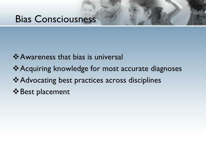 Bias Consciousness