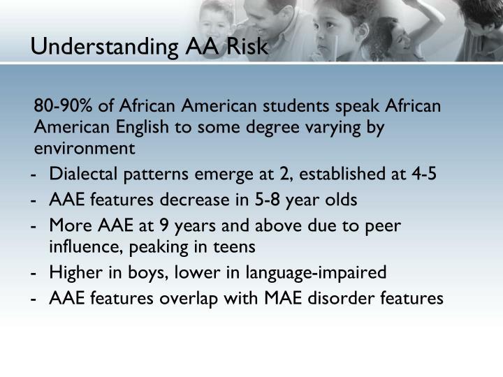 Understanding AA Risk