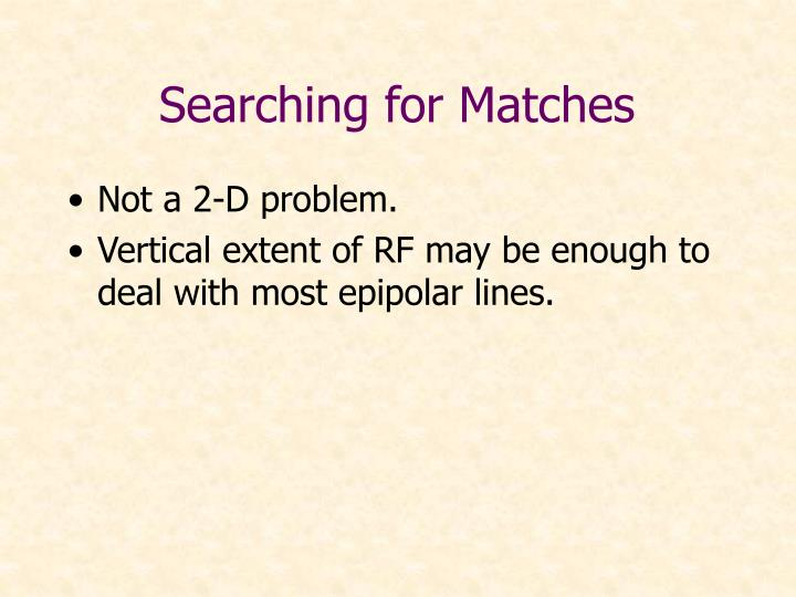 Searching for Matches