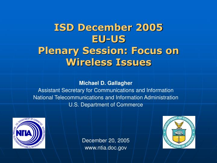 Isd december 2005 eu us plenary session focus on wireless issues