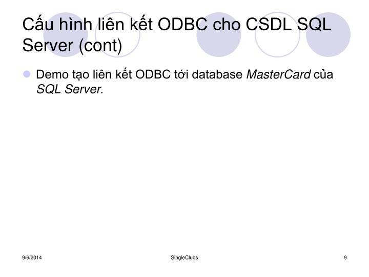 Cấu hình liên kết ODBC cho CSDL SQL Server (cont)