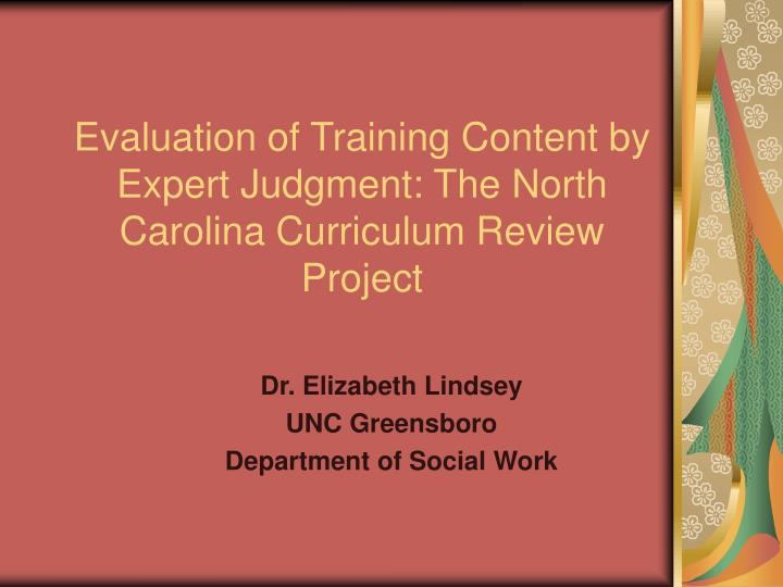 Evaluation of training content by expert judgment the north carolina curriculum review project