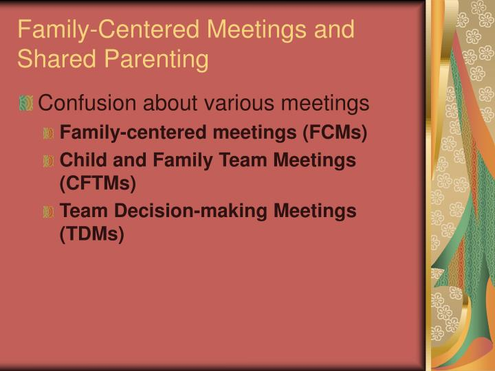 Family-Centered Meetings and Shared Parenting