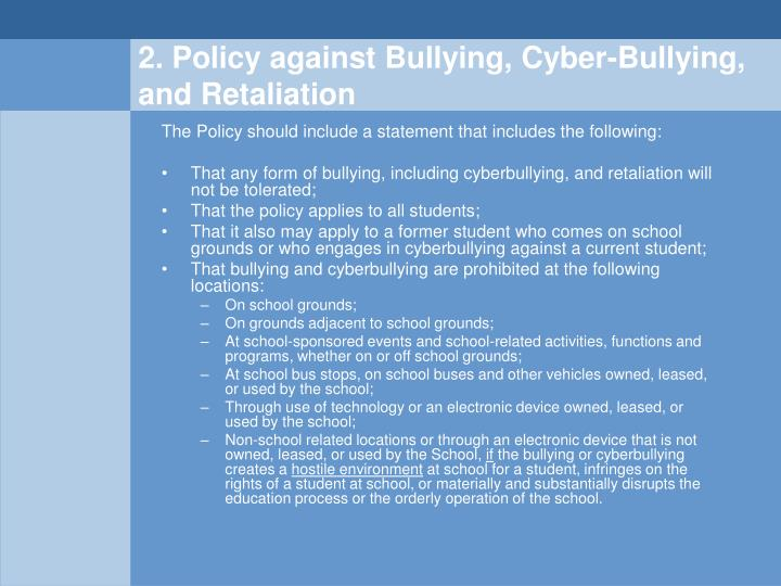 2. Policy against Bullying, Cyber-Bullying, and Retaliation