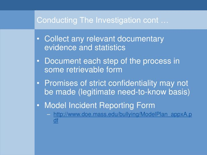 Conducting The Investigation cont …