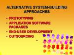 alternative system building approaches