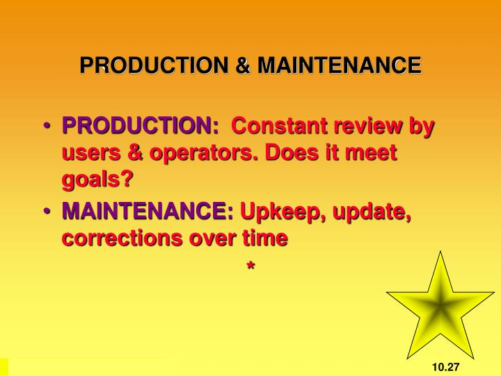 PRODUCTION & MAINTENANCE