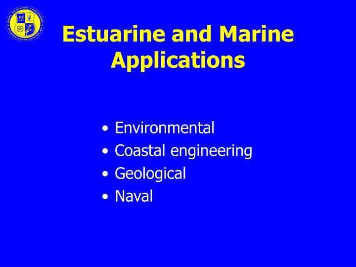 Estuarine and Marine Applications