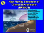 high fidelity simulation of littoral environments hfsole