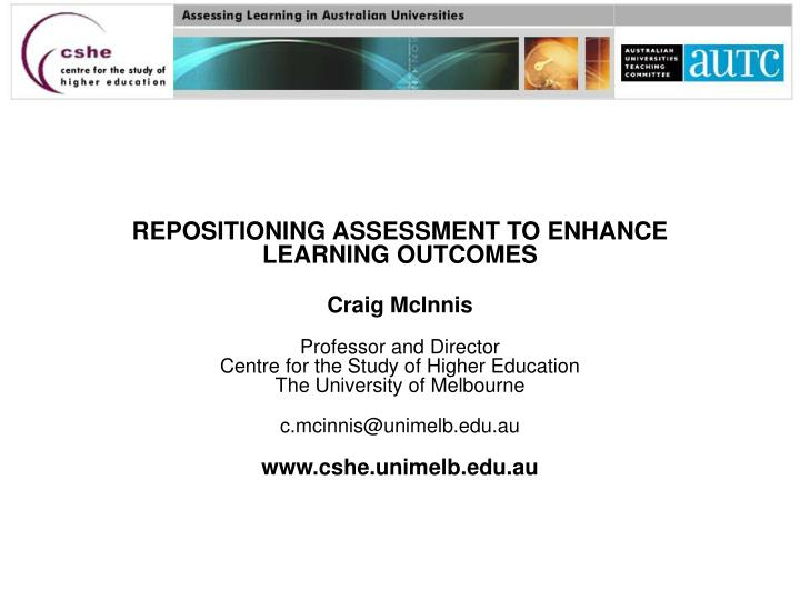 REPOSITIONING ASSESSMENT TO ENHANCE LEARNING OUTCOMES
