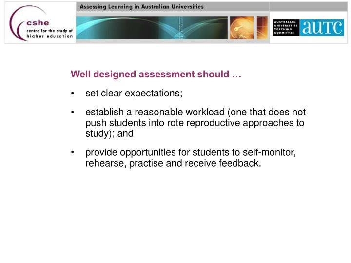 Well designed assessment should …