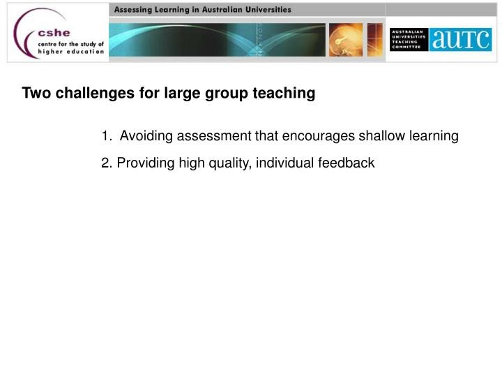 Two challenges for large group teaching