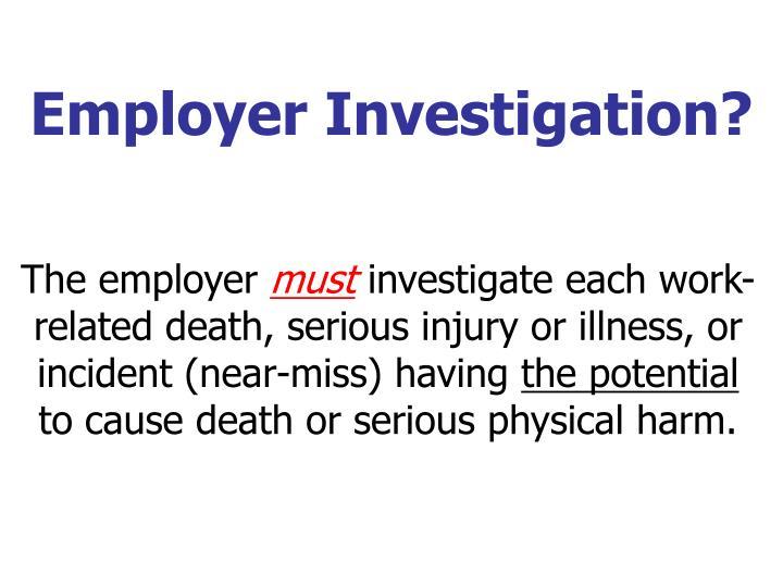 Employer Investigation?