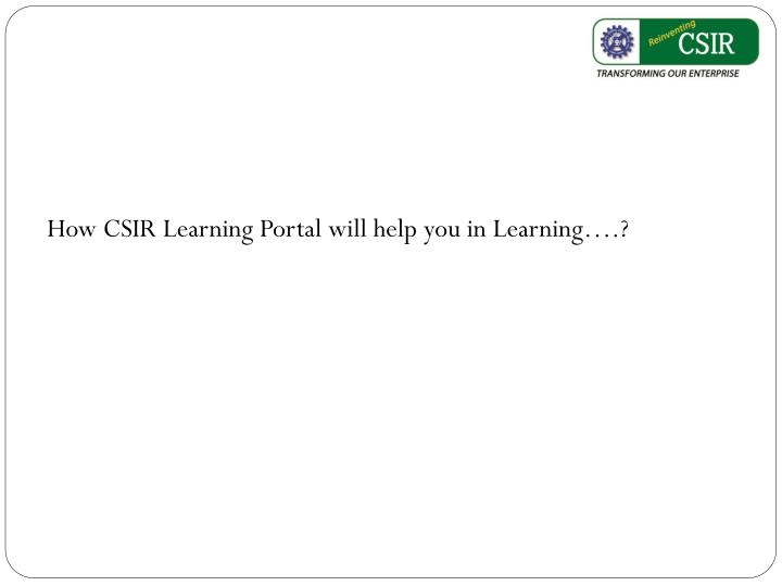 How CSIR Learning Portal will help you in Learning….?
