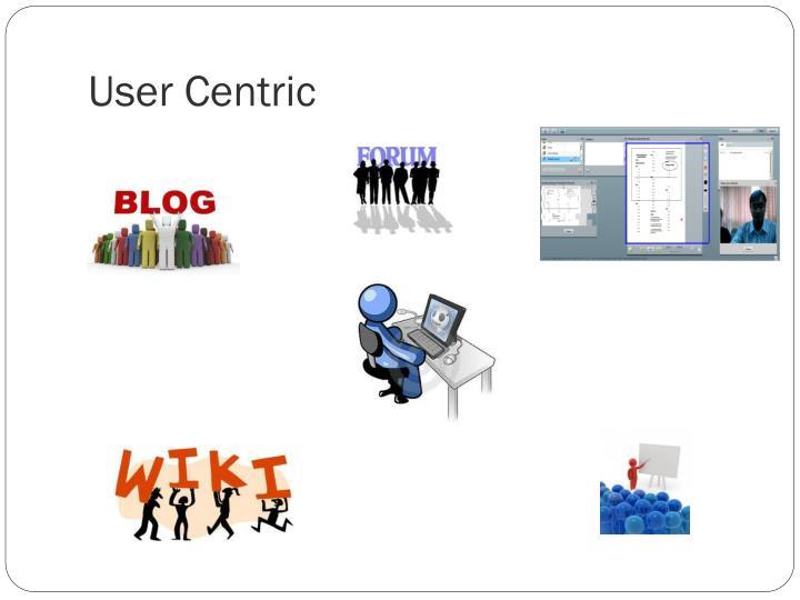 User Centric