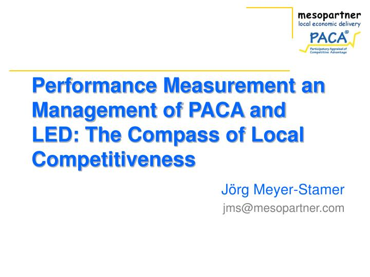 Performance measurement an management of paca and led the compass of local competitiveness