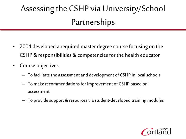 Assessing the CSHP via University/School Partnerships