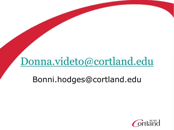 Donna.videto@cortland.edu