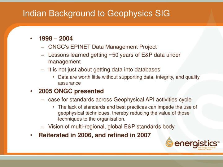Indian Background to Geophysics SIG