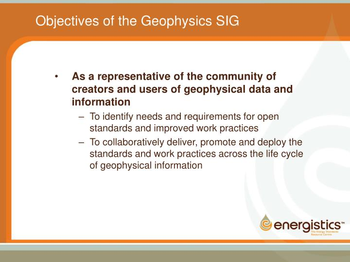 Objectives of the Geophysics SIG