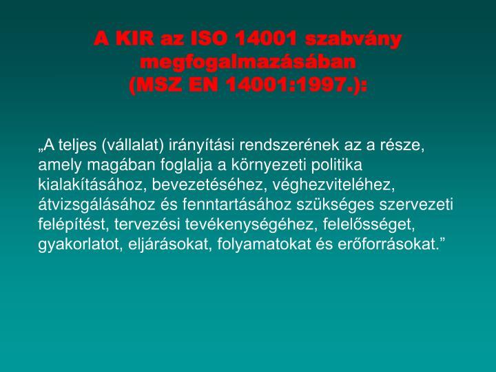 A KIR az ISO 14001 szabvány megfogalmazásában