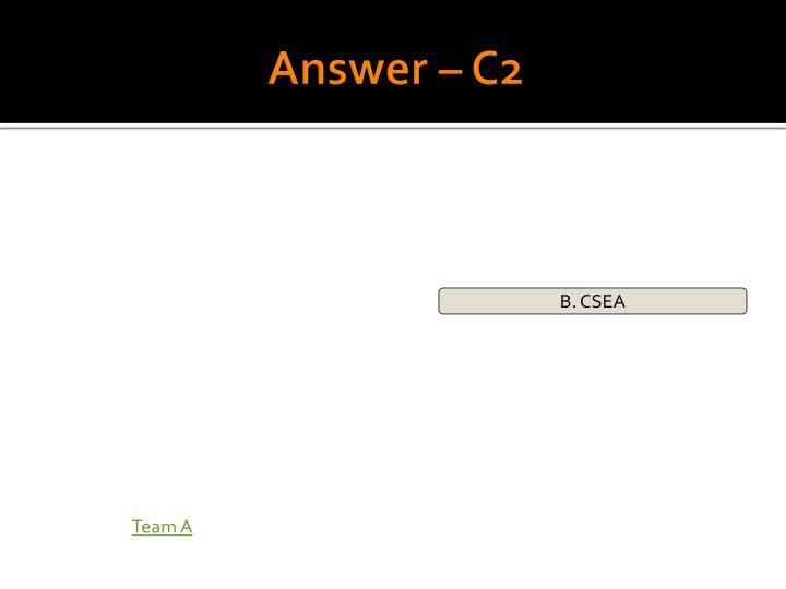 Answer – C2