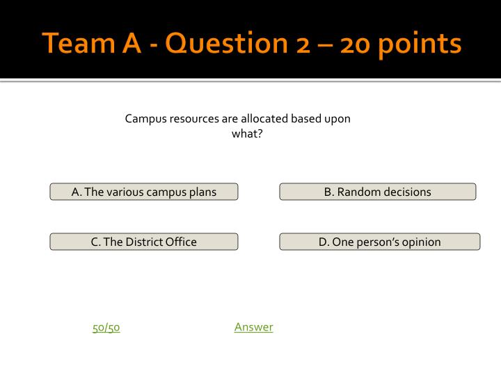 Team A - Question 2 – 20 points