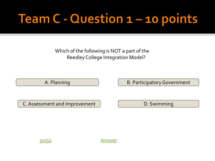 Team C - Question 1 – 10 points