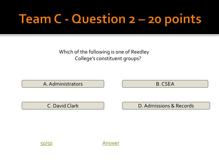 Team C - Question 2 – 20 points