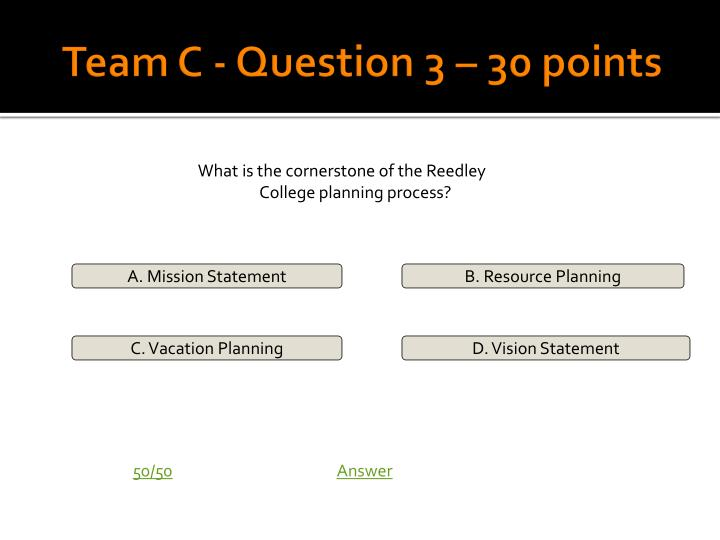 Team C - Question 3 – 30 points