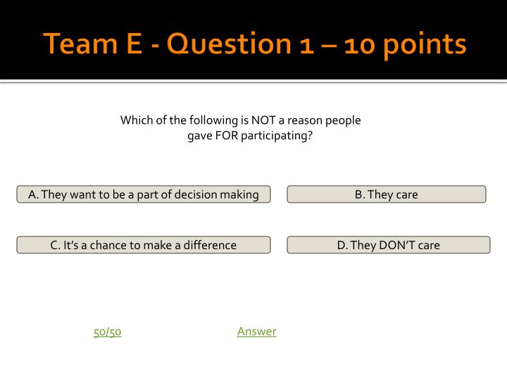 Team E - Question 1 – 10 points