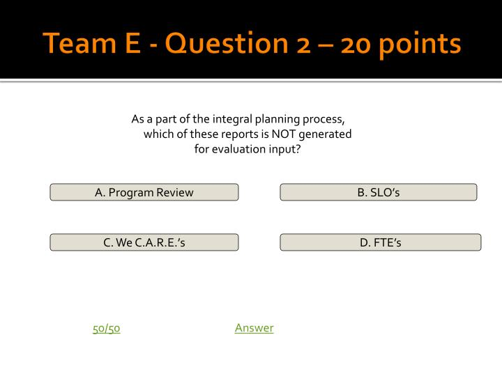 Team E - Question 2 – 20 points