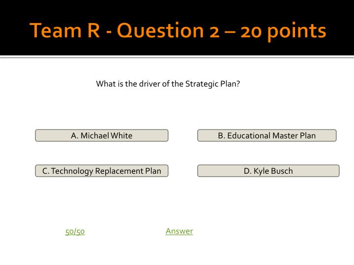 Team R - Question 2 – 20 points