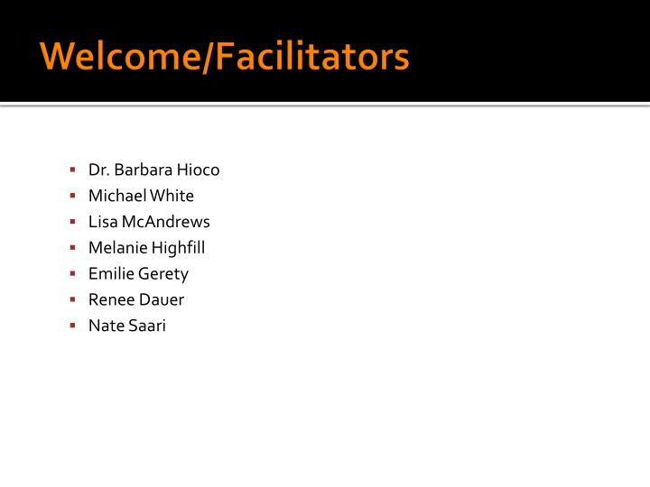Welcome/Facilitators