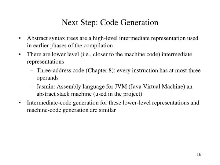 Next Step: Code Generation