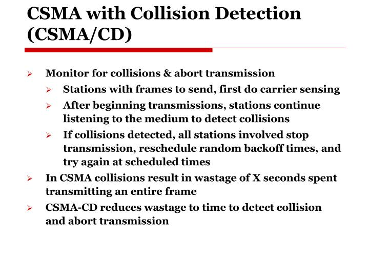 CSMA with Collision Detection (CSMA/CD)
