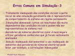 erros comuns em simula o 3