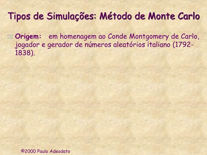 Tipos de Simulações: Método de Monte Carlo