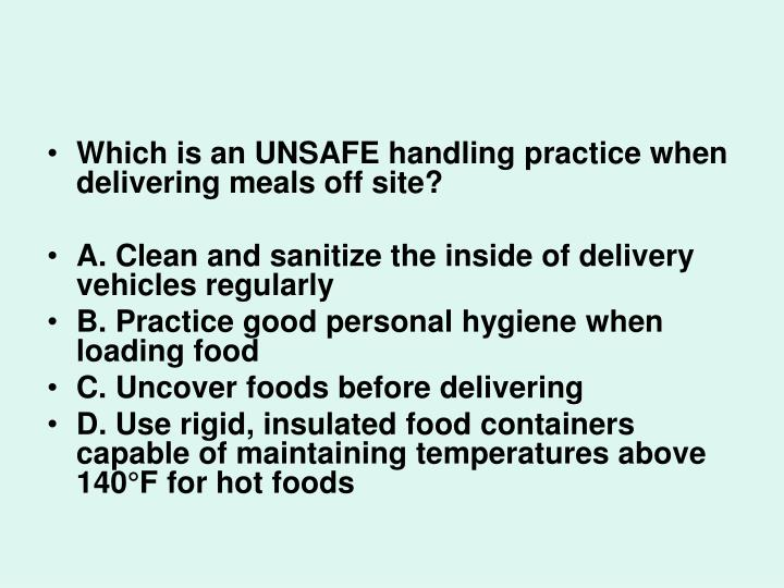 Which is an UNSAFE handling practice when delivering meals off site?