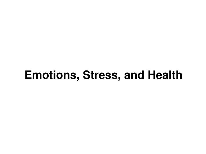 Emotions, Stress, and Health
