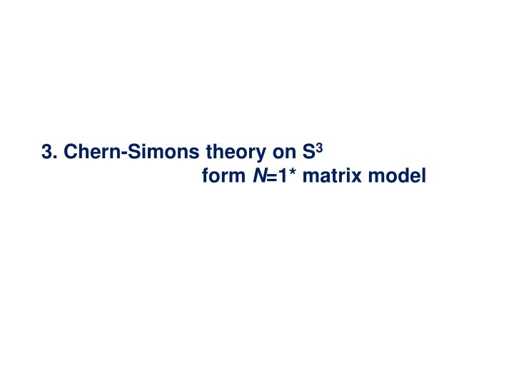 3. Chern-Simons theory on S