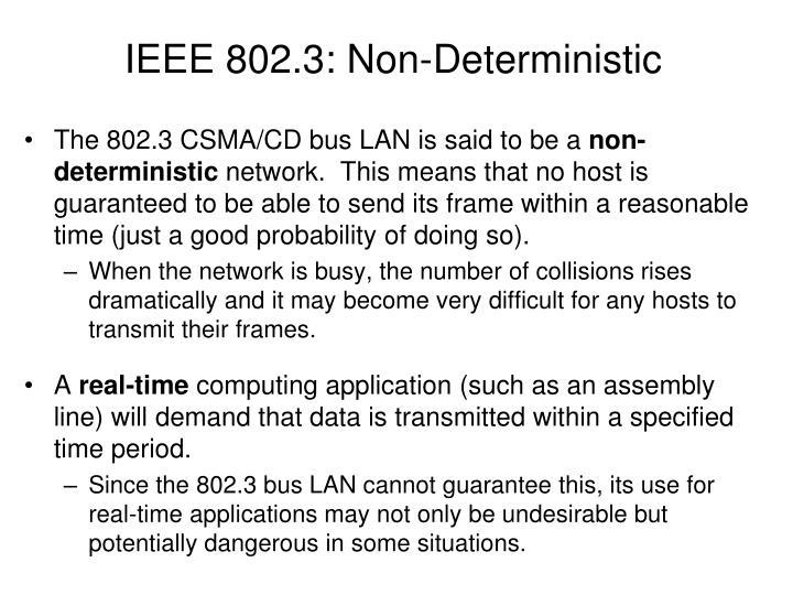 IEEE 802.3: Non-Deterministic
