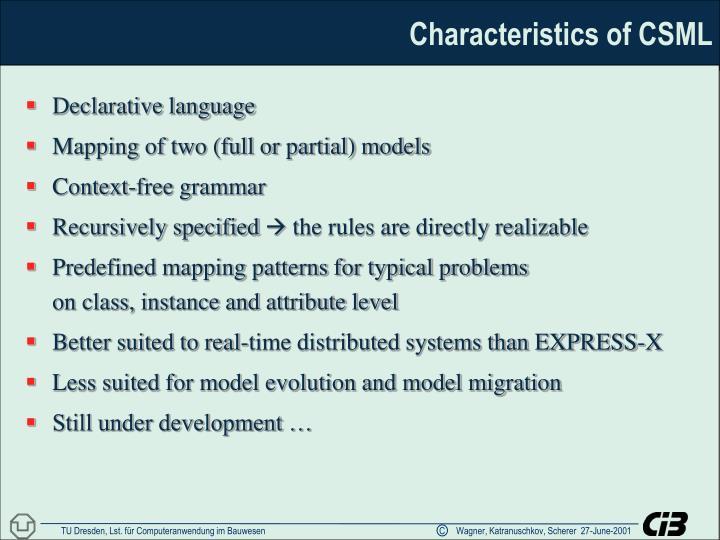 Characteristics of CSML