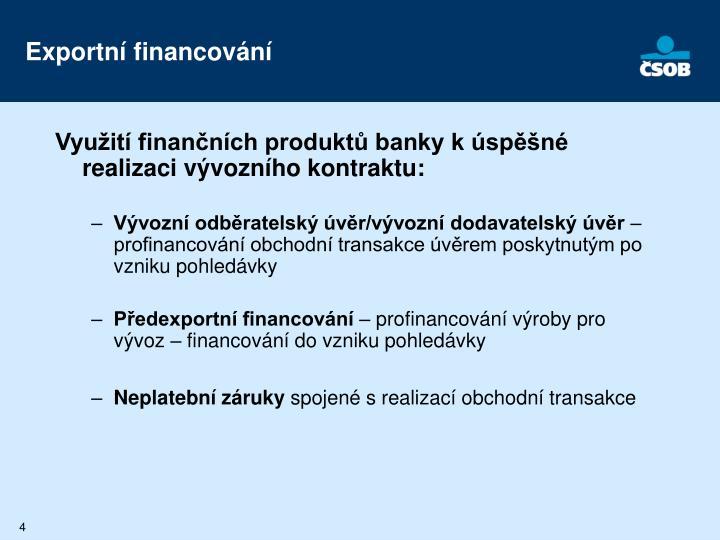 Využití finančních produktů banky k úspěšné realizaci vývozního kontraktu: